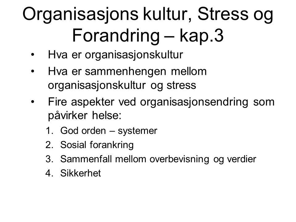 Organisasjons kultur, Stress og Forandring – kap.3