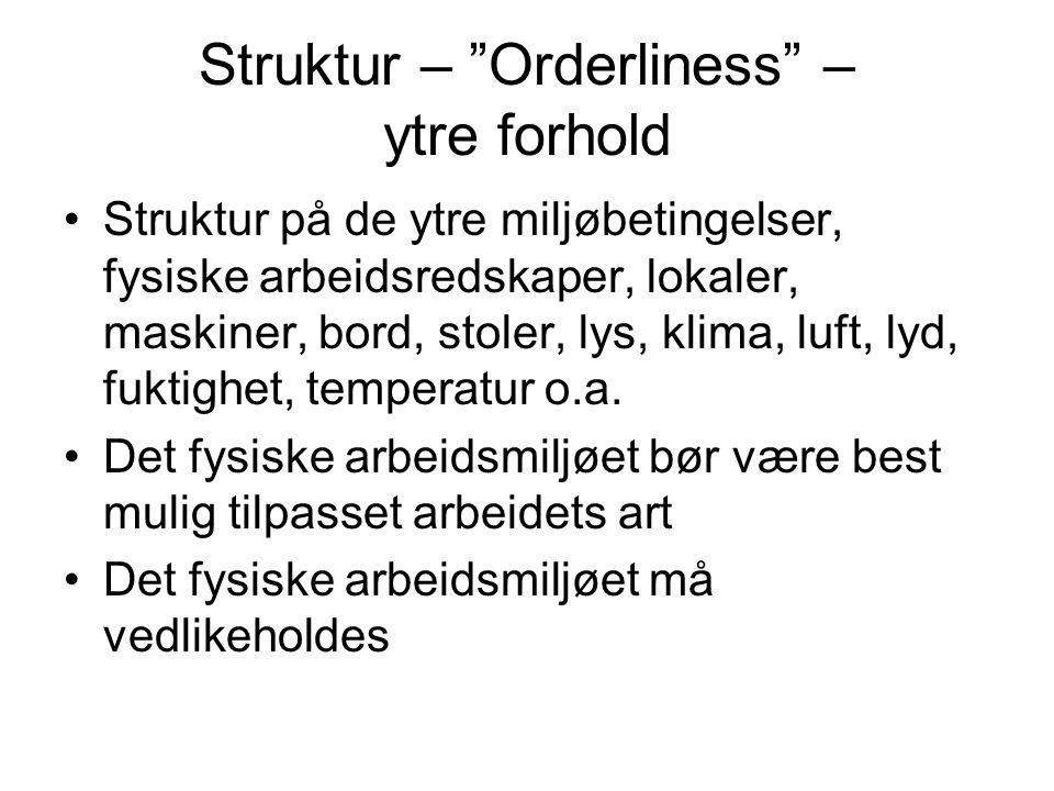 Struktur – Orderliness – ytre forhold
