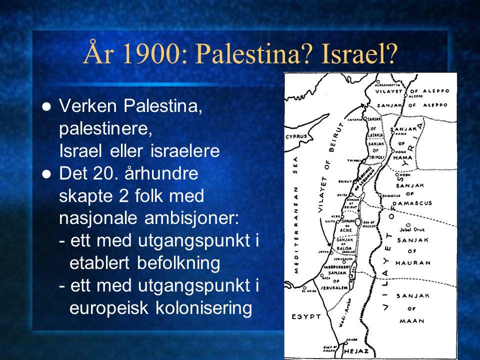 År 1900: Palestina Israel Verken Palestina, palestinere,