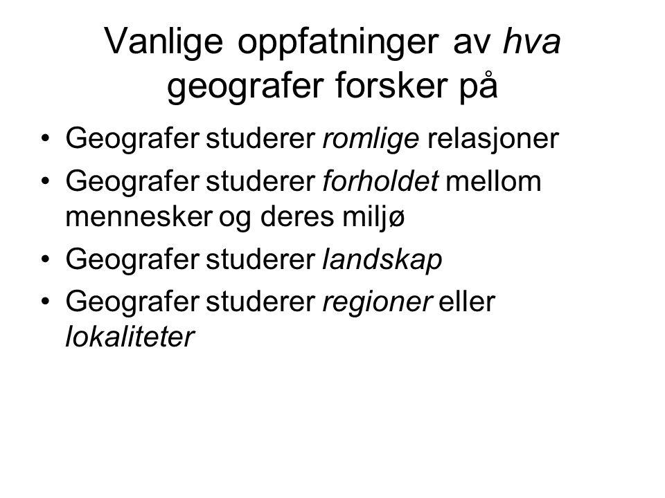 Vanlige oppfatninger av hva geografer forsker på
