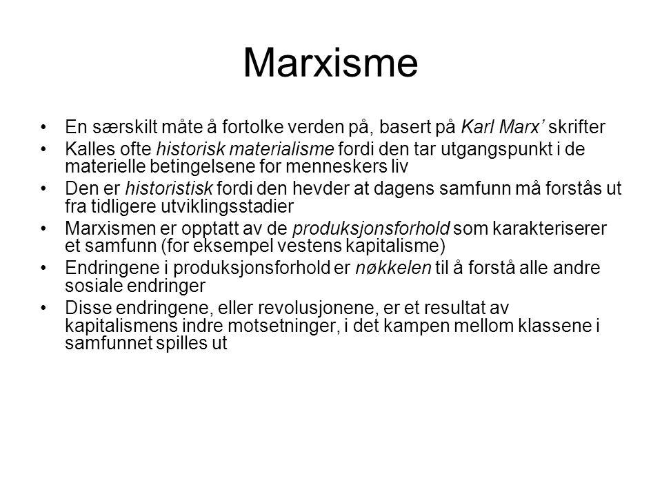 Marxisme En særskilt måte å fortolke verden på, basert på Karl Marx' skrifter.