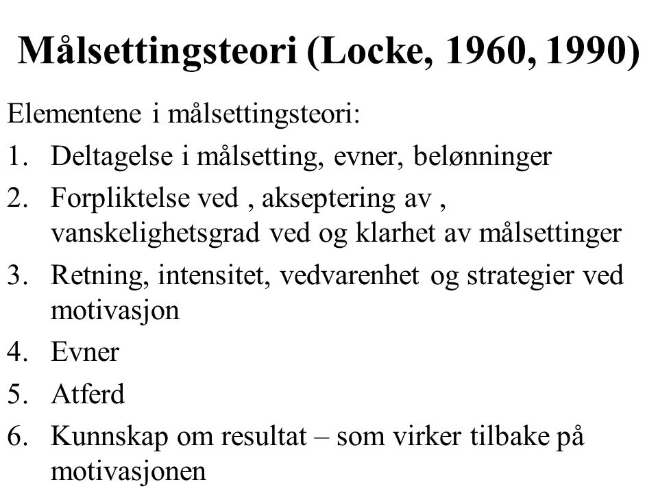 Målsettingsteori (Locke, 1960, 1990)