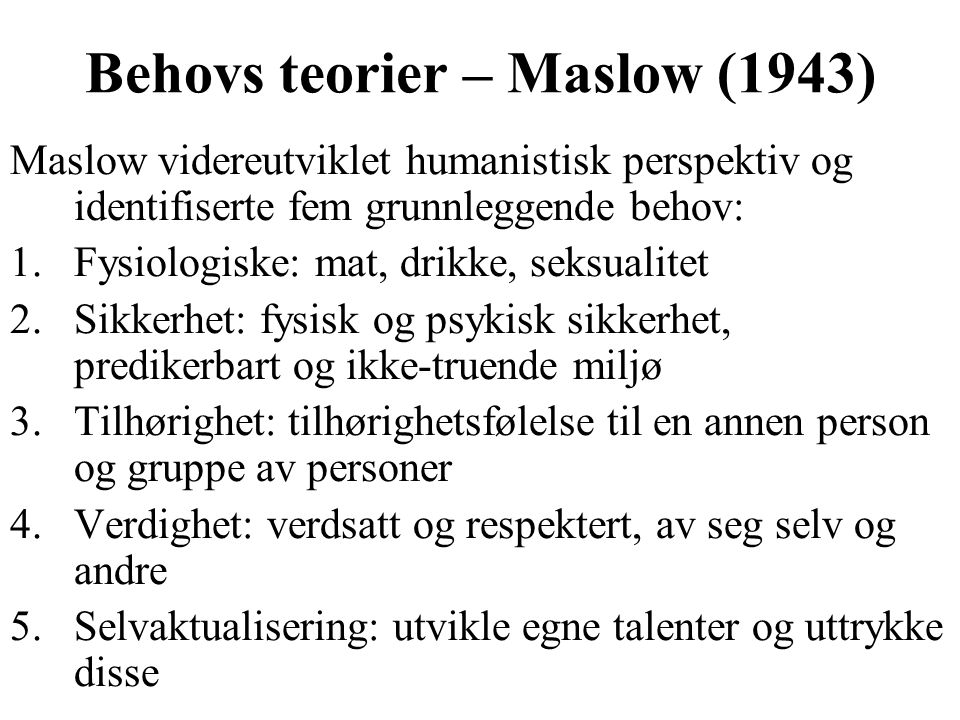 Behovs teorier – Maslow (1943)