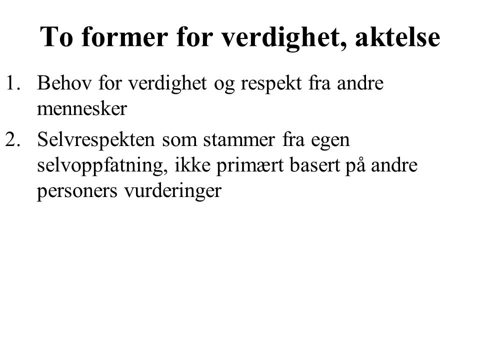 To former for verdighet, aktelse
