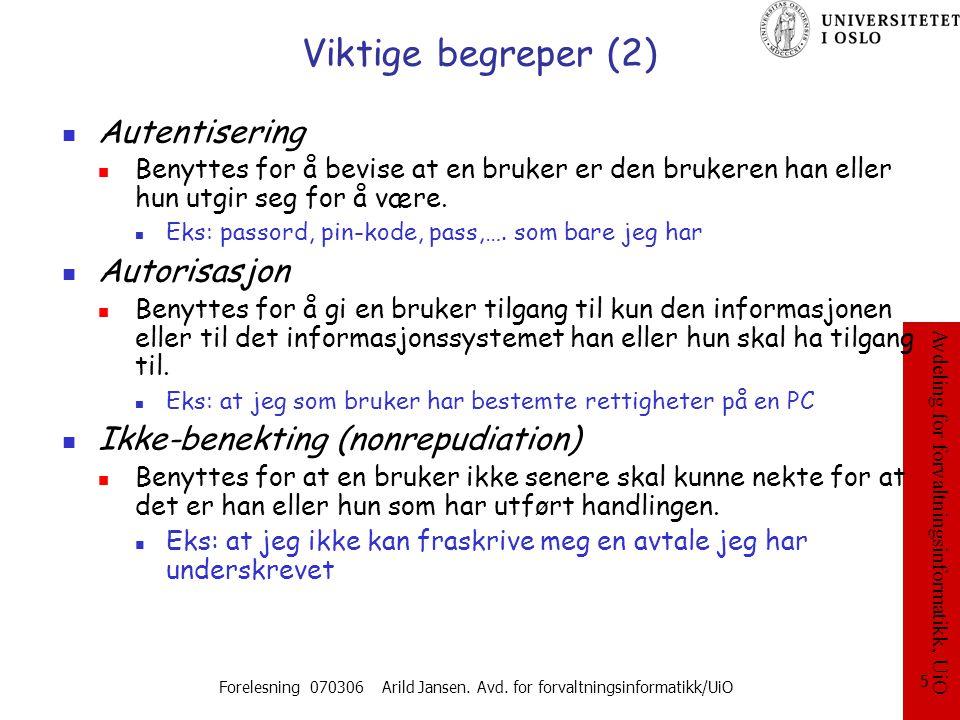 Forelesning 070306 Arild Jansen. Avd. for forvaltningsinformatikk/UiO