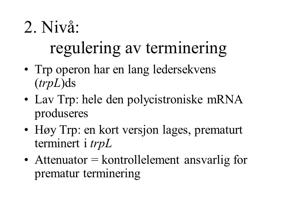 2. Nivå: regulering av terminering