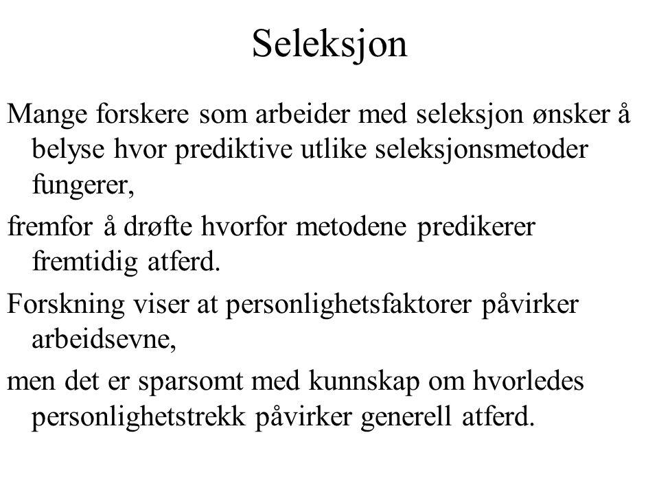 Seleksjon Mange forskere som arbeider med seleksjon ønsker å belyse hvor prediktive utlike seleksjonsmetoder fungerer,