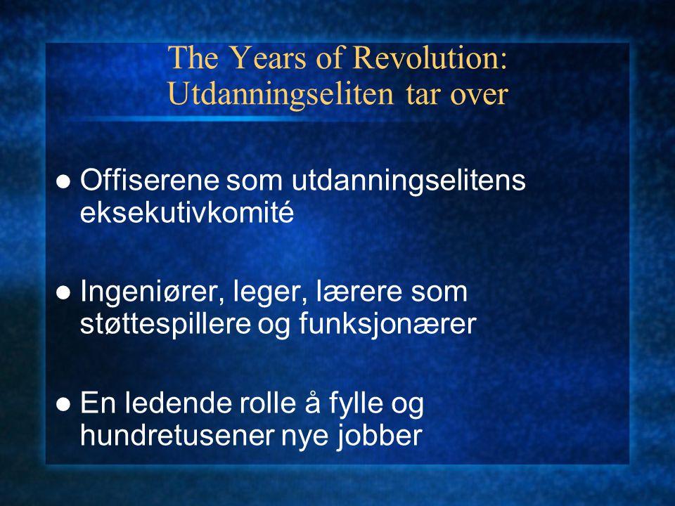 The Years of Revolution: Utdanningseliten tar over