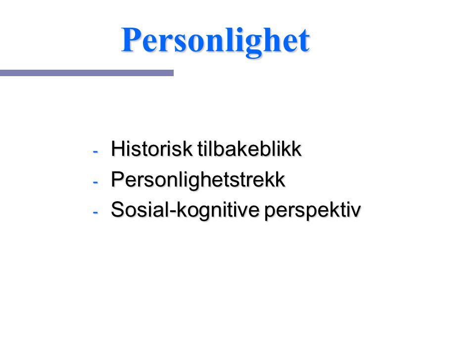 Personlighet Historisk tilbakeblikk Personlighetstrekk