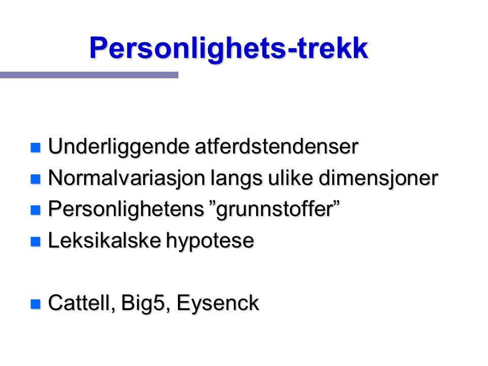 Personlighets-trekk Underliggende atferdstendenser