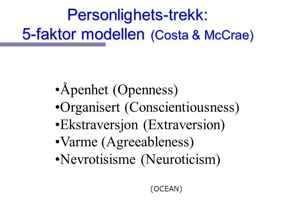 Personlighets-trekk: 5-faktor modellen (Costa & McCrae)