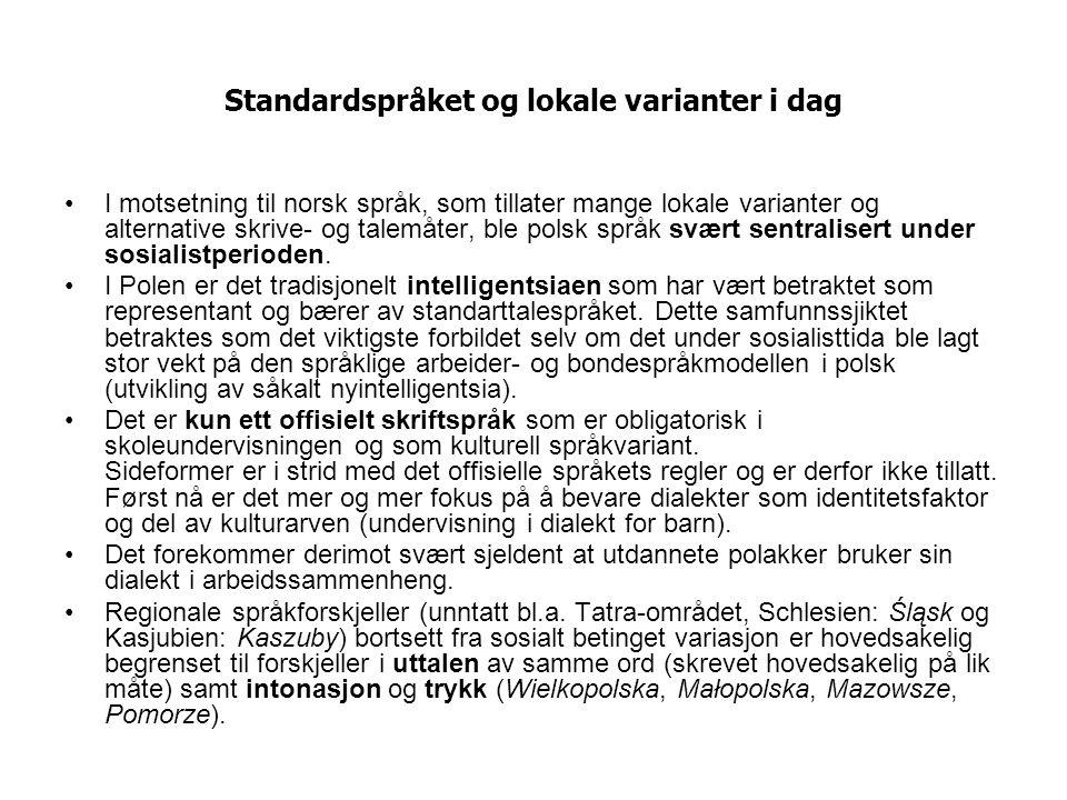 Standardspråket og lokale varianter i dag