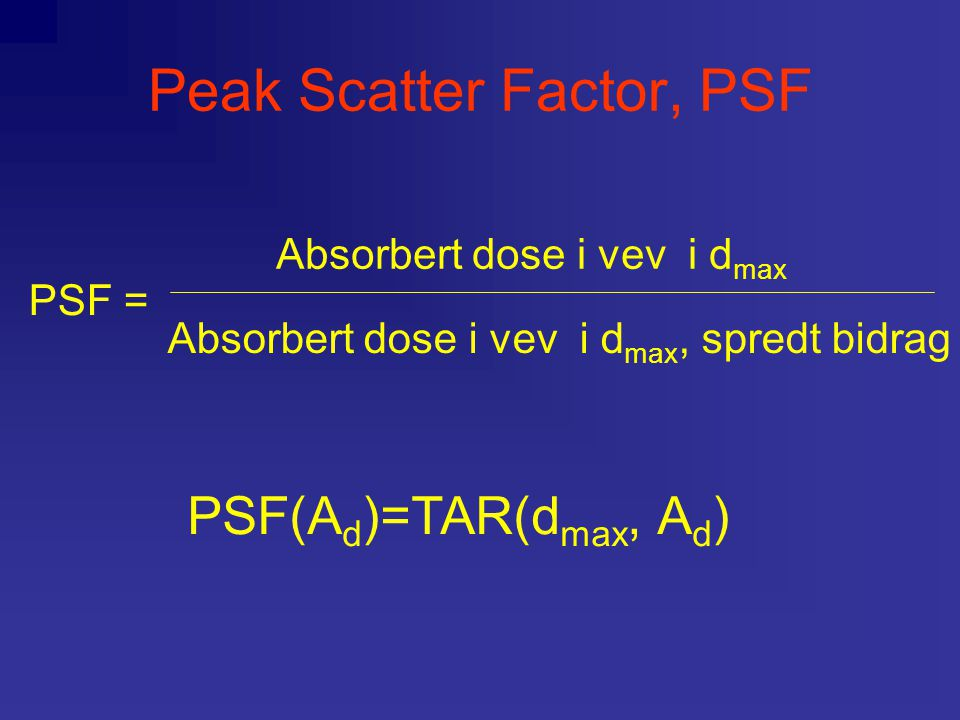 Peak Scatter Factor, PSF