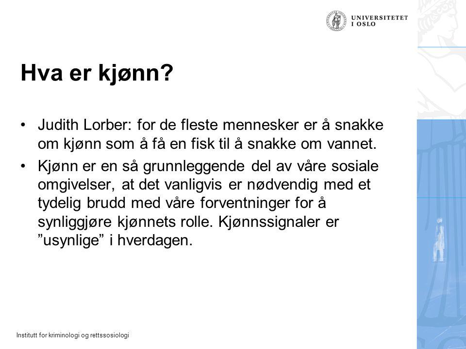 Hva er kjønn Judith Lorber: for de fleste mennesker er å snakke om kjønn som å få en fisk til å snakke om vannet.