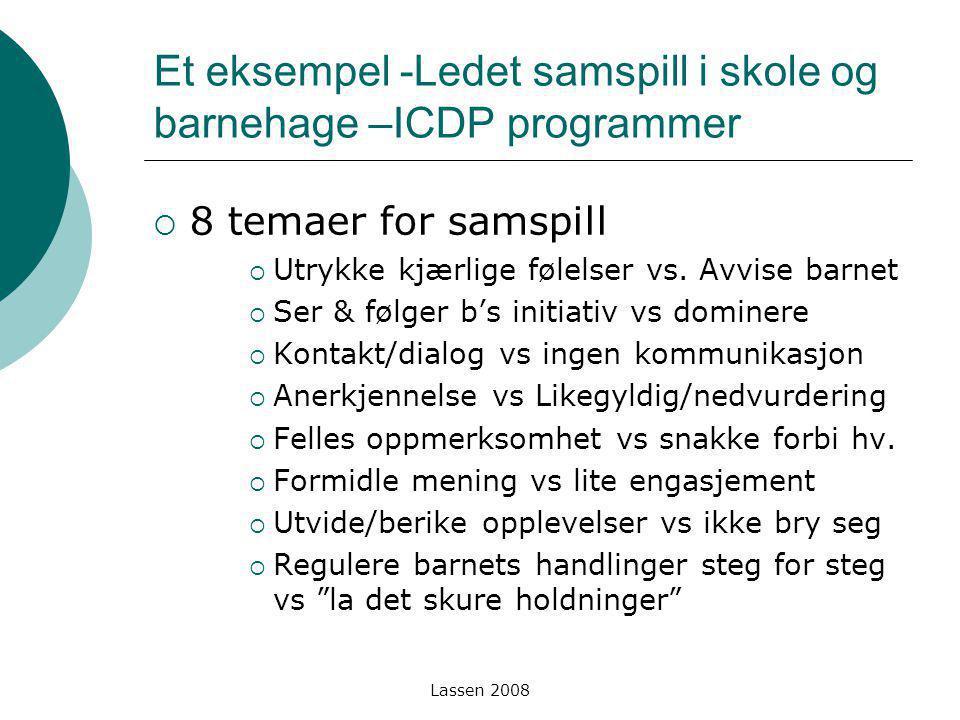Et eksempel -Ledet samspill i skole og barnehage –ICDP programmer
