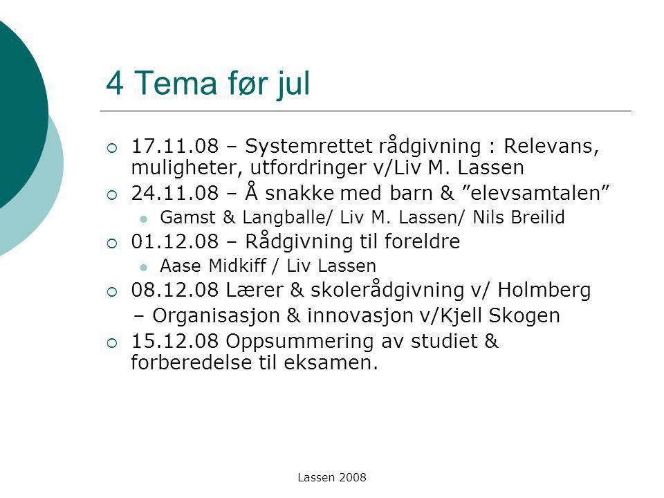 4 Tema før jul 17.11.08 – Systemrettet rådgivning : Relevans, muligheter, utfordringer v/Liv M. Lassen.