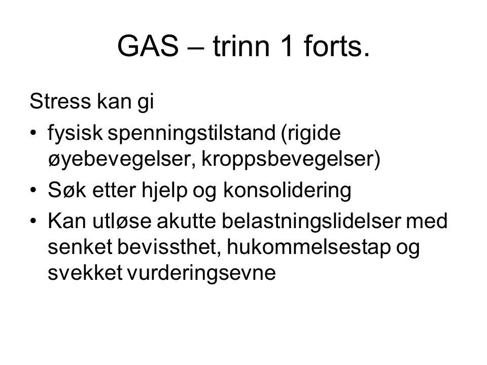 GAS – trinn 1 forts. Stress kan gi