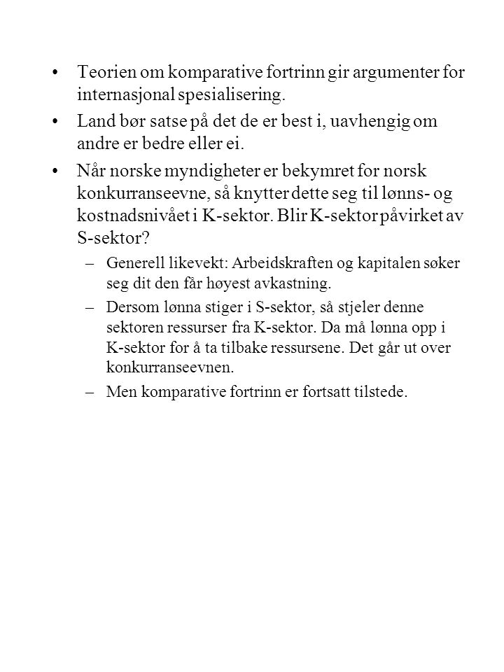 Teorien om komparative fortrinn gir argumenter for internasjonal spesialisering.