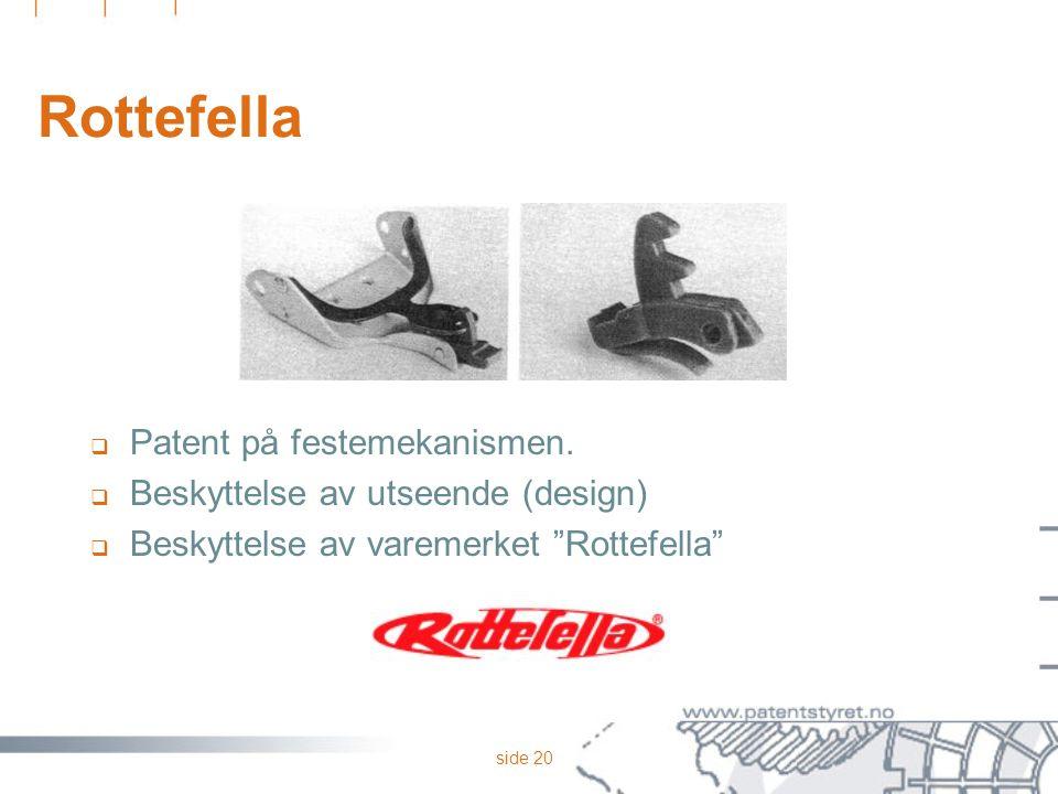 Rottefella Patent på festemekanismen. Beskyttelse av utseende (design)