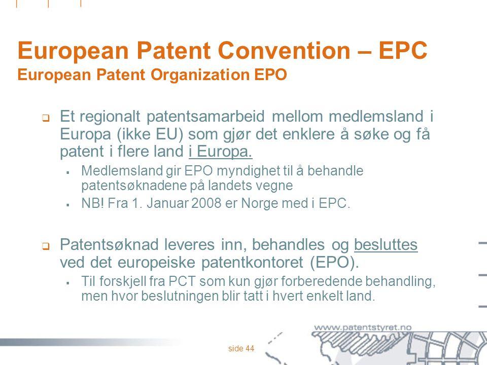 European Patent Convention – EPC European Patent Organization EPO