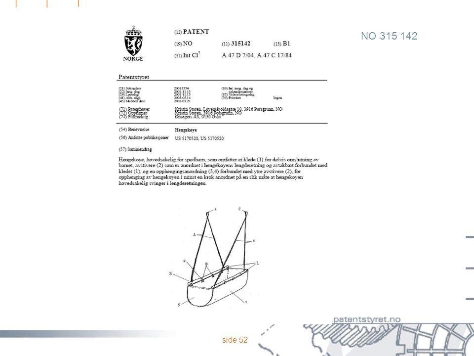 NO 315 142 For at dere fort skal få et bilde av hva vi konkret snakker om – et eksempel på et enkelt patentskrift.