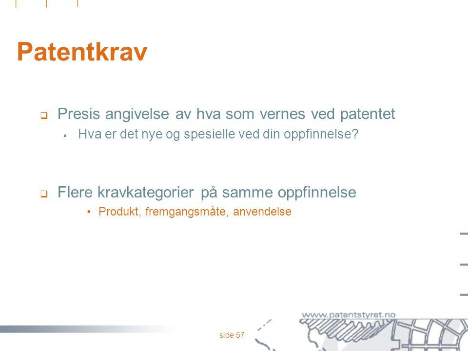 Patentkrav Presis angivelse av hva som vernes ved patentet