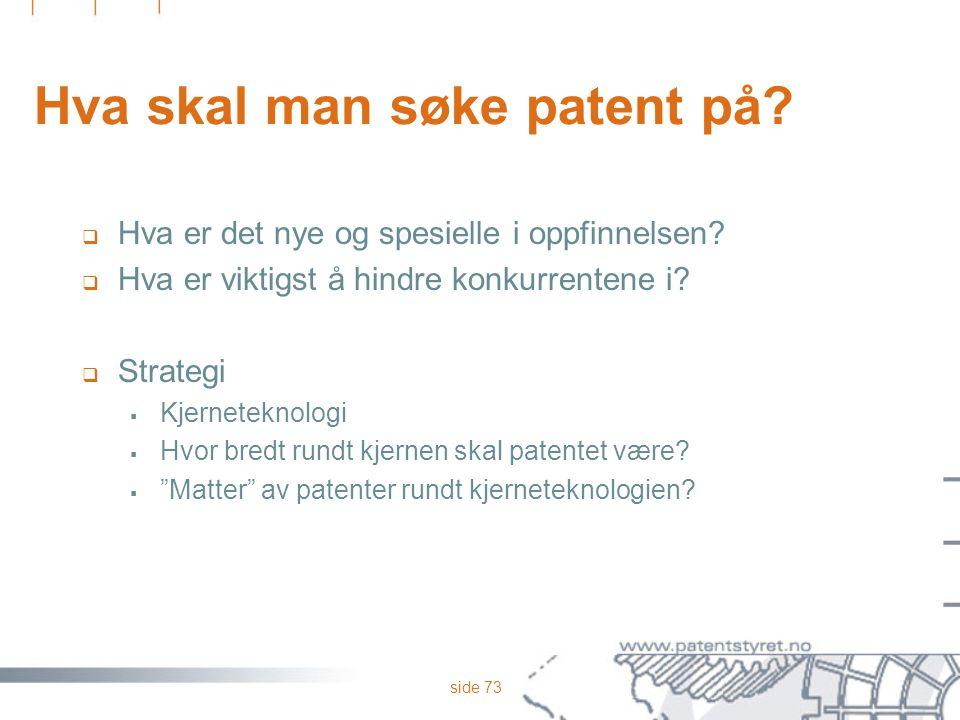Hva skal man søke patent på
