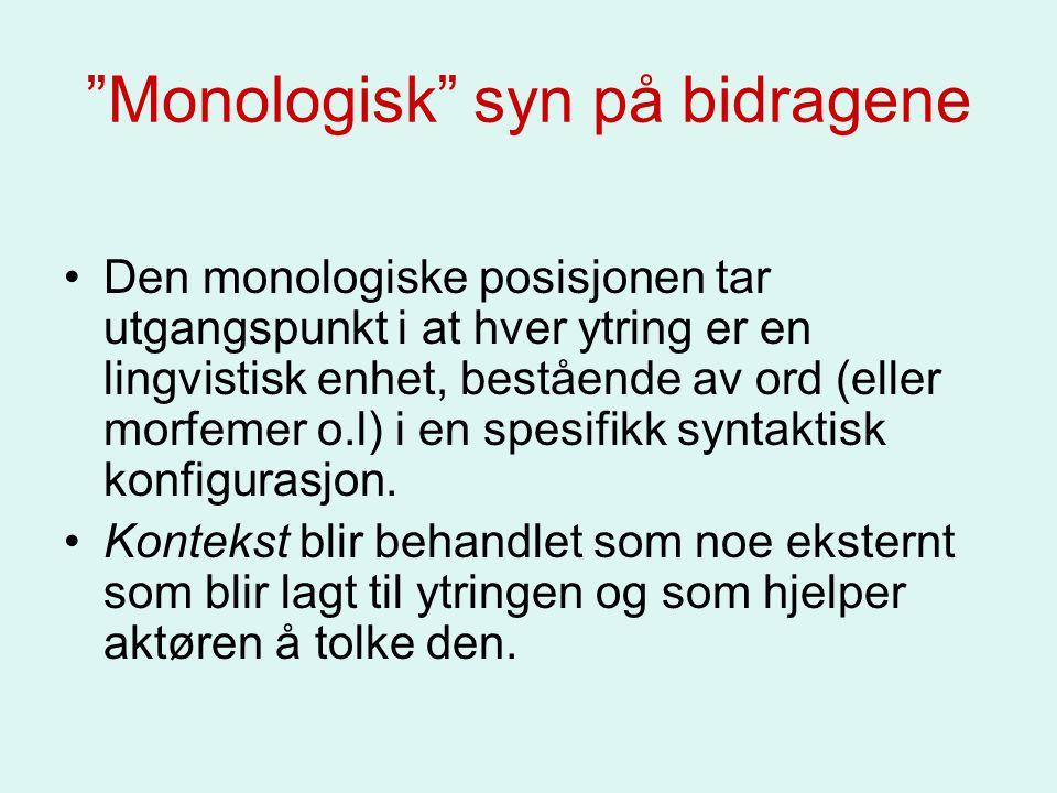 Monologisk syn på bidragene