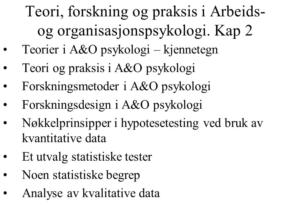 Teori, forskning og praksis i Arbeids- og organisasjonspsykologi. Kap 2
