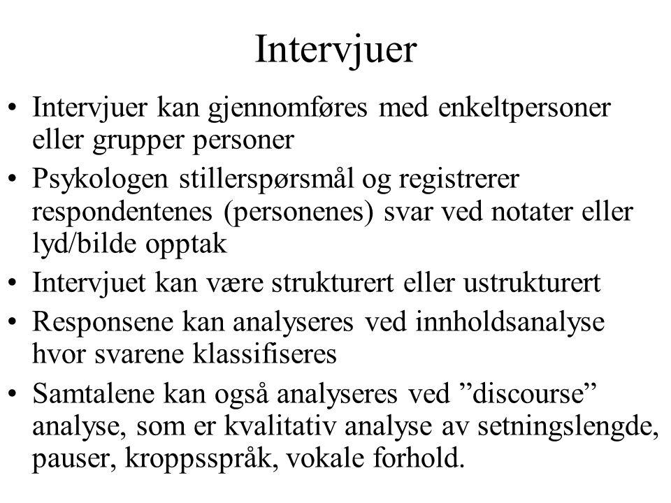 Intervjuer Intervjuer kan gjennomføres med enkeltpersoner eller grupper personer.
