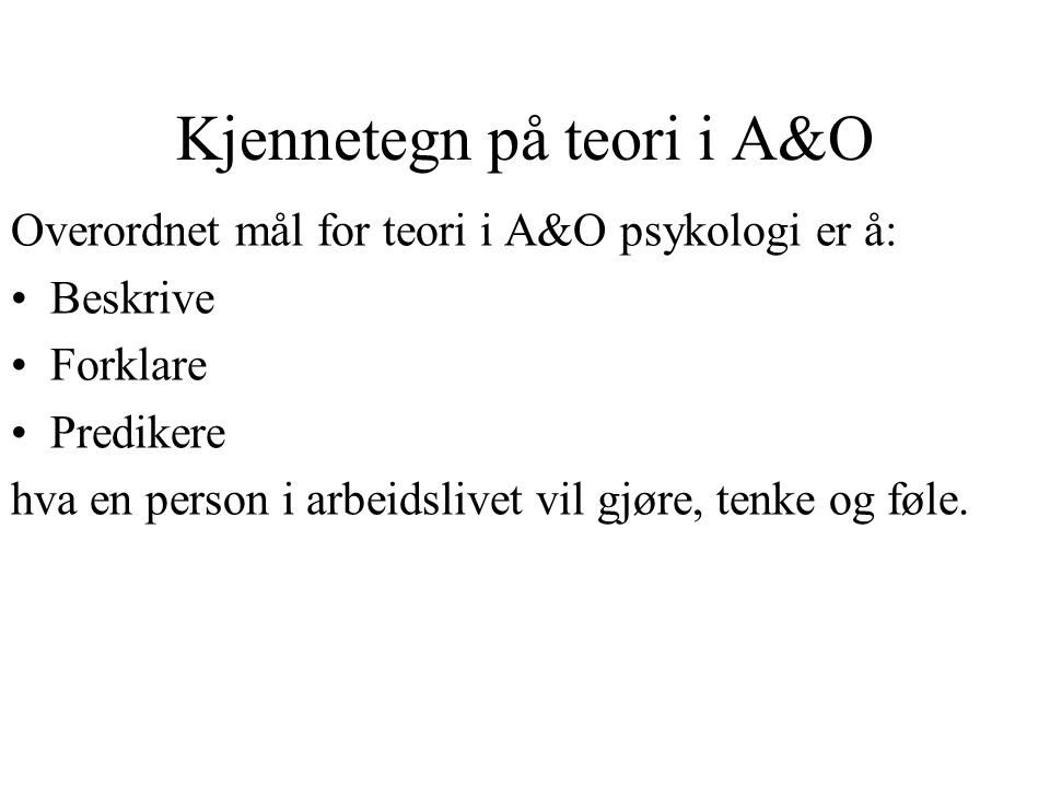 Kjennetegn på teori i A&O