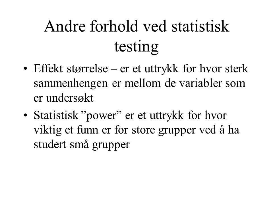 Andre forhold ved statistisk testing