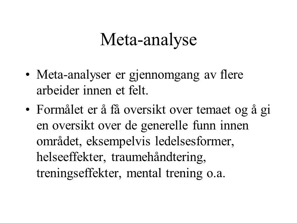 Meta-analyse Meta-analyser er gjennomgang av flere arbeider innen et felt.