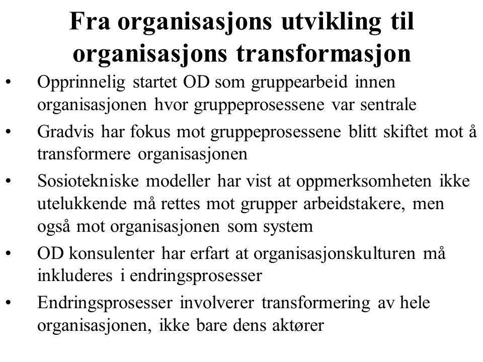 Fra organisasjons utvikling til organisasjons transformasjon