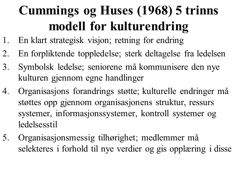 Cummings og Huses (1968) 5 trinns modell for kulturendring