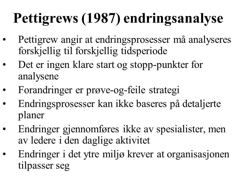 Pettigrews (1987) endringsanalyse