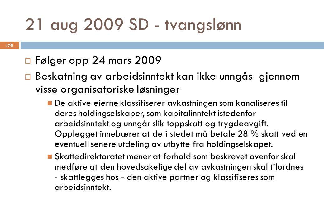 21 aug 2009 SD - tvangslønn Følger opp 24 mars 2009