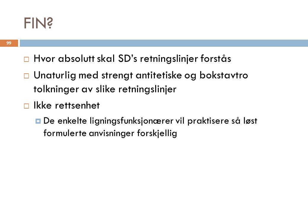 FIN Hvor absolutt skal SD's retningslinjer forstås