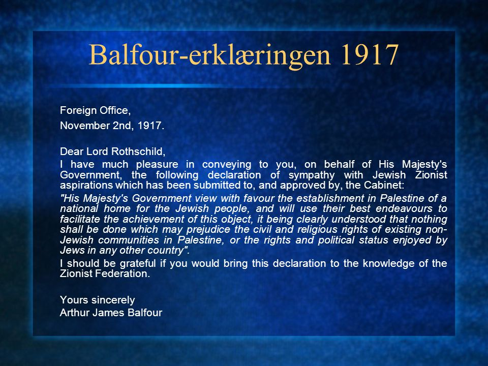 Balfour-erklæringen 1917 Foreign Office, November 2nd, 1917.