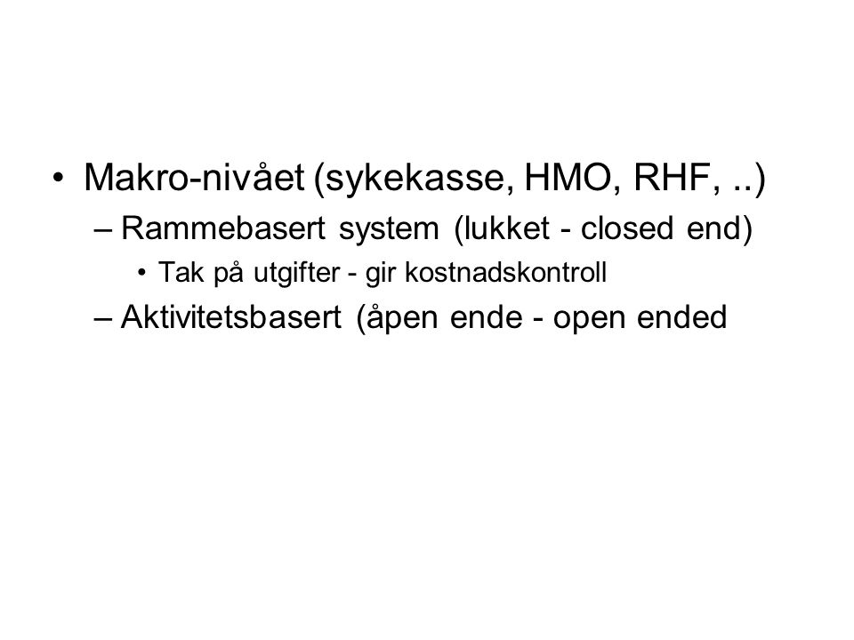 Makro-nivået (sykekasse, HMO, RHF, ..)