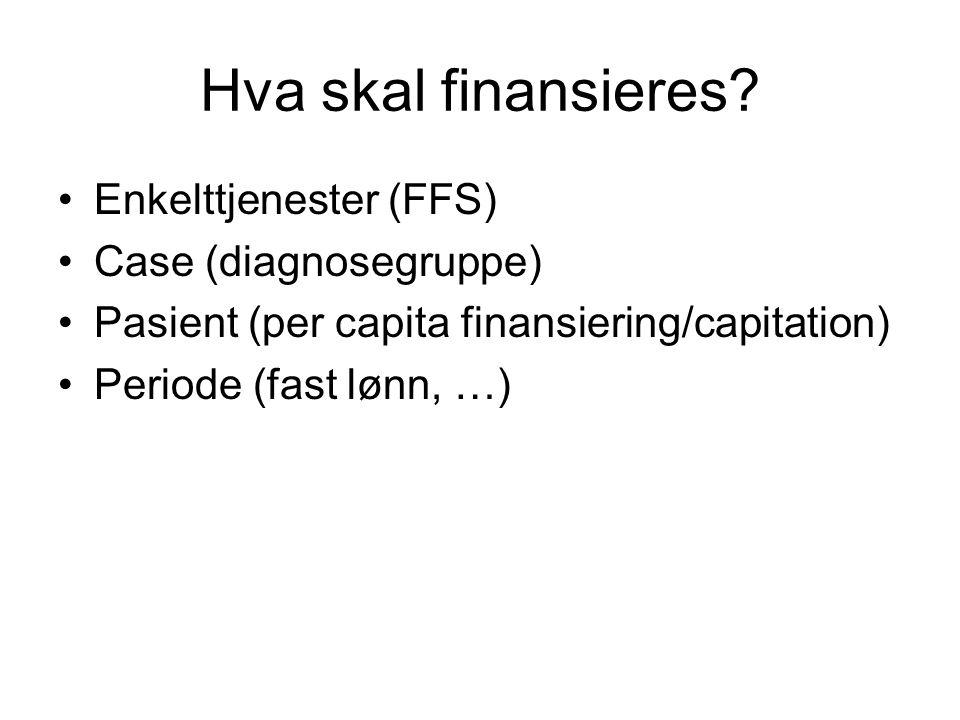 Hva skal finansieres Enkelttjenester (FFS) Case (diagnosegruppe)