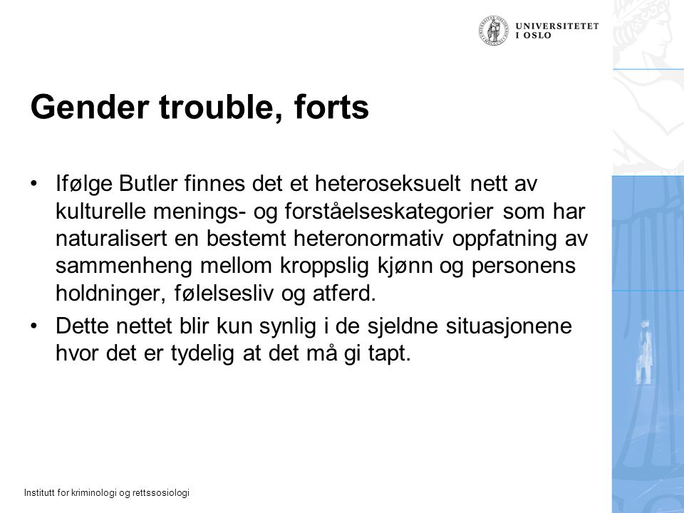 Gender trouble, forts