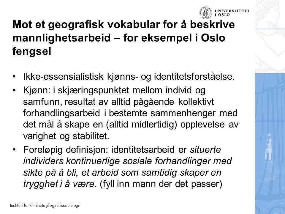Mot et geografisk vokabular for å beskrive mannlighetsarbeid – for eksempel i Oslo fengsel