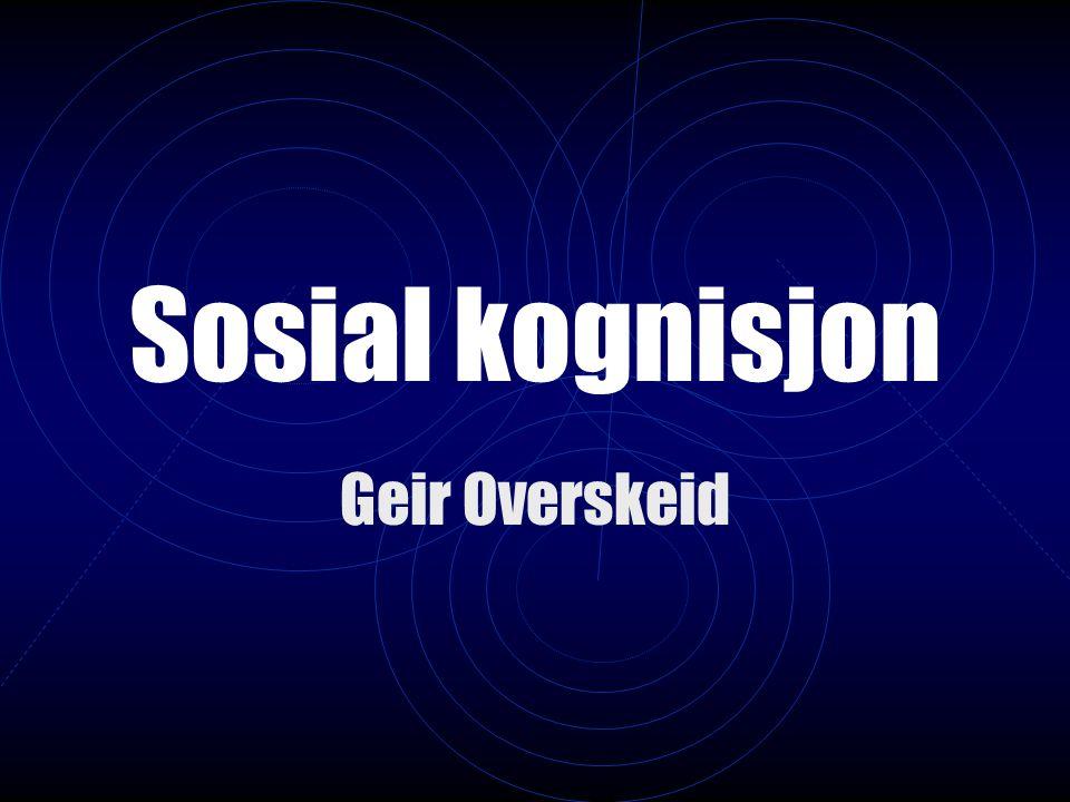 Sosial kognisjon Geir Overskeid