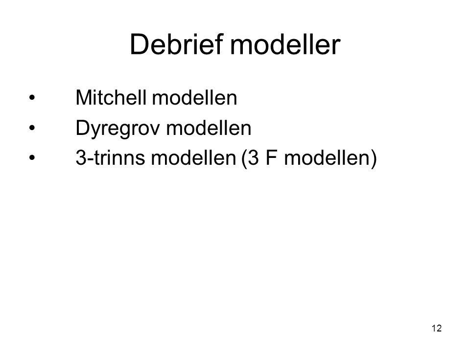 Debrief modeller Mitchell modellen Dyregrov modellen