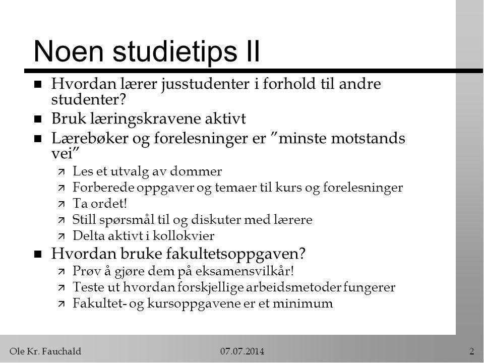 Noen studietips II Hvordan lærer jusstudenter i forhold til andre studenter Bruk læringskravene aktivt.