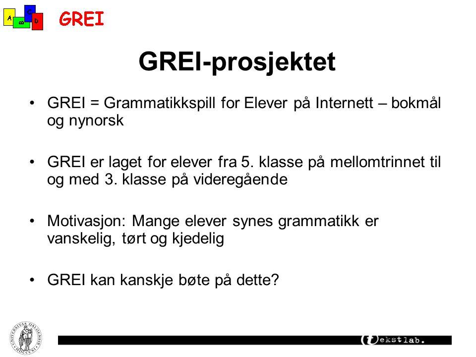 GREI-prosjektet GREI = Grammatikkspill for Elever på Internett – bokmål og nynorsk.