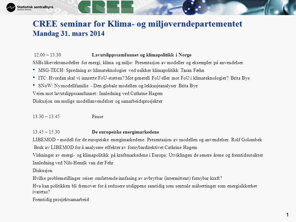 CREE seminar for Klima- og miljøverndepartementet Mandag 31. mars 2014