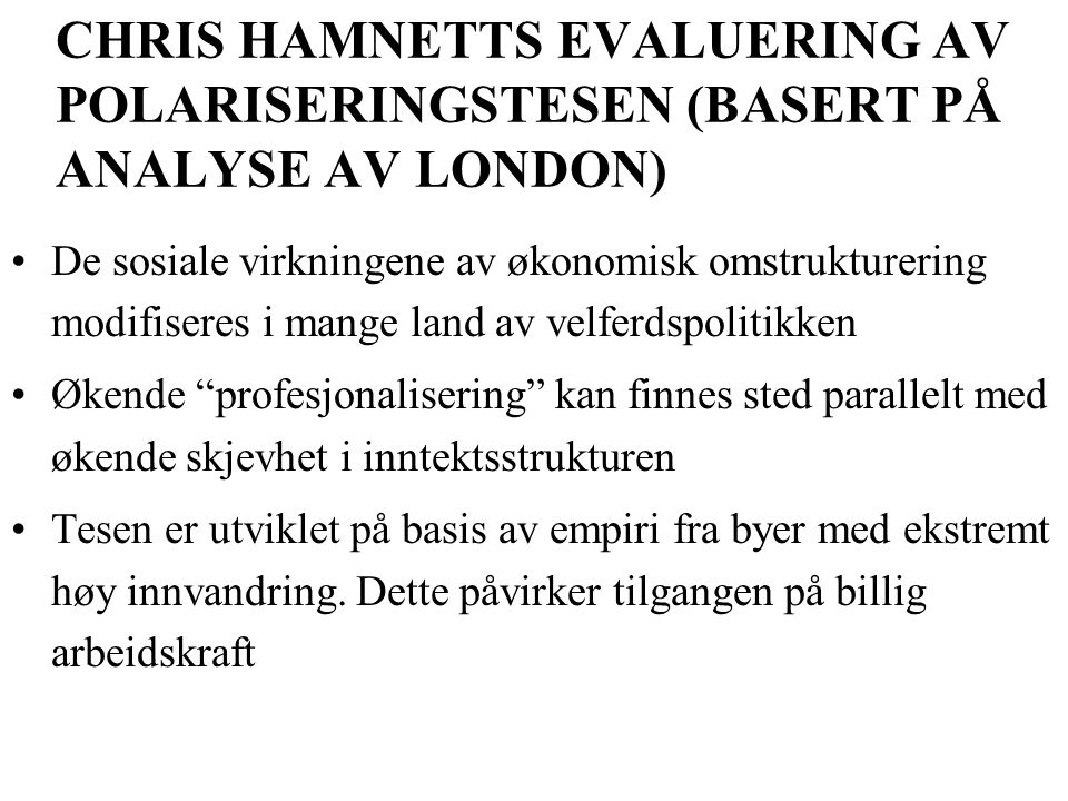 CHRIS HAMNETTS EVALUERING AV POLARISERINGSTESEN (BASERT PÅ ANALYSE AV LONDON)