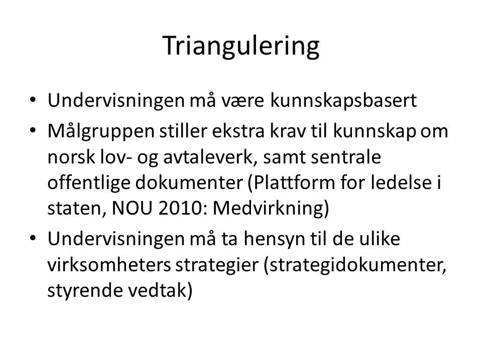 Triangulering Undervisningen må være kunnskapsbasert
